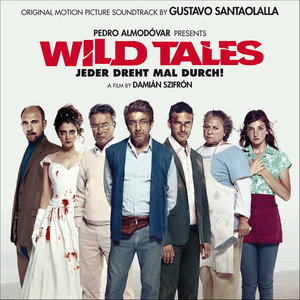 Wild Tales: Jeder Dreht Mal Durch! (Original Motion Picture Soundtrack) Albumcover