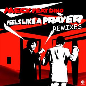 Feels Like A Prayer (Remixes)