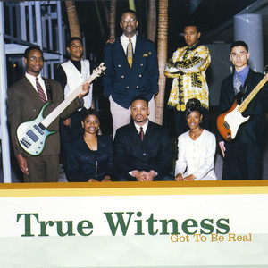 True Witness Got to Be Real cover