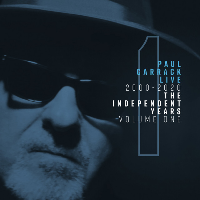 Paul Carrack Live: The Independent Years, Vol. 1 (2000 - 2020)