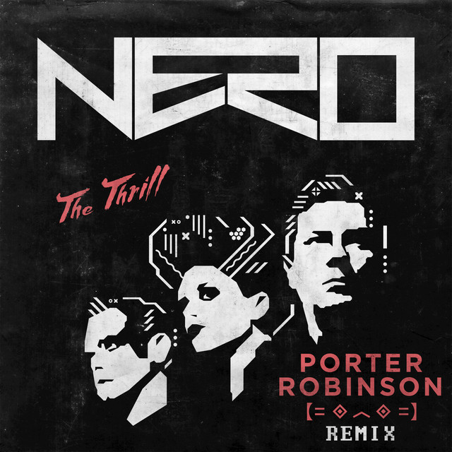 The Thrill (Porter Robinson Remix)