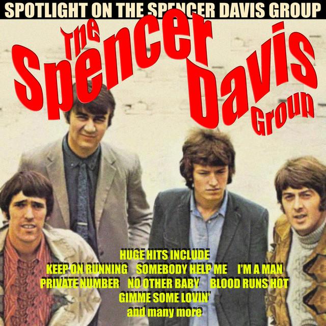 The Spencer Davis Group - Spotlight On The Spencer Davis Group
