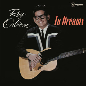 In Dreams - Roy Orbison
