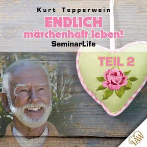 Endlich märchenhaft leben! Seminar Life - Teil 2