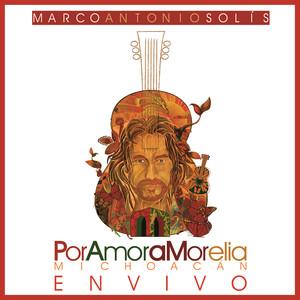 Por Amor A Morelia Michoacán  - Marco Antonio Solís