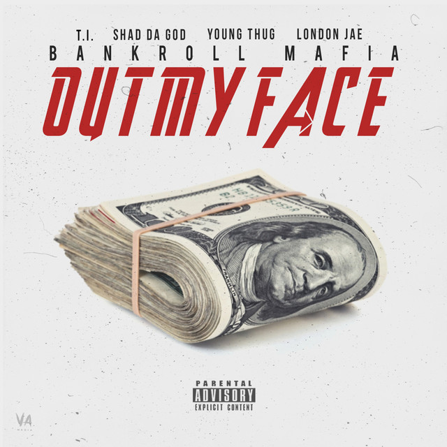 Out My Face (feat. T.I., Shad Da God, Young Thug, London Jae) - Single