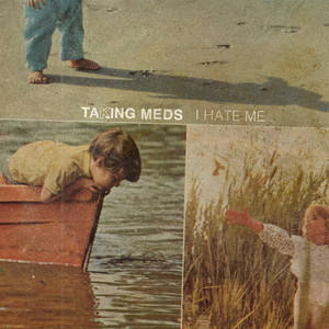 Taking Meds – I Hate Me (2019) Download