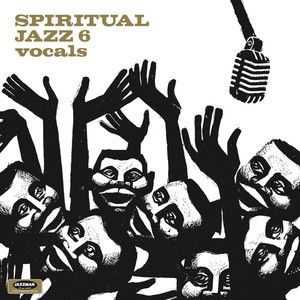 Spiritual Jazz 6: Vocals album