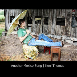 Another Mexico Song - Keni Thomas