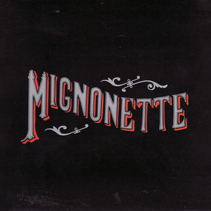 Mignonette - The Avett Brothers
