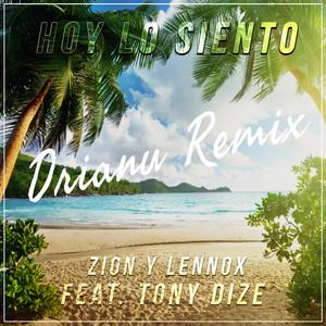 Zion & Lennox, Tony Dize - Hoy Lo Siento (Drianu Remix)