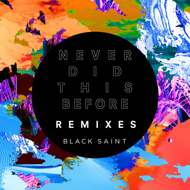 Never Did This Before (Remixes)