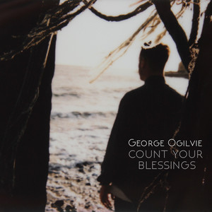 Count Your Blessings - George Ogilvie
