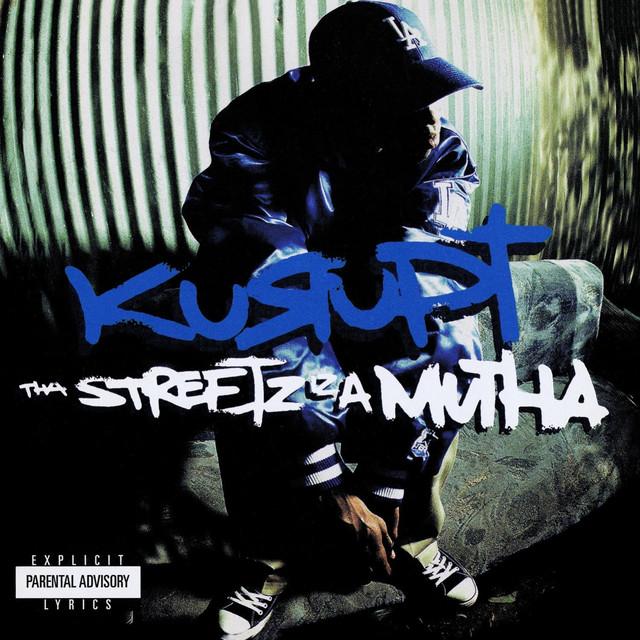 Kurupt Tha Streetz Iz A Mutha (Digitally Remastered) album cover
