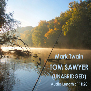 The Adventures of Tom Sawyer (Unabridged), By Mark Twain