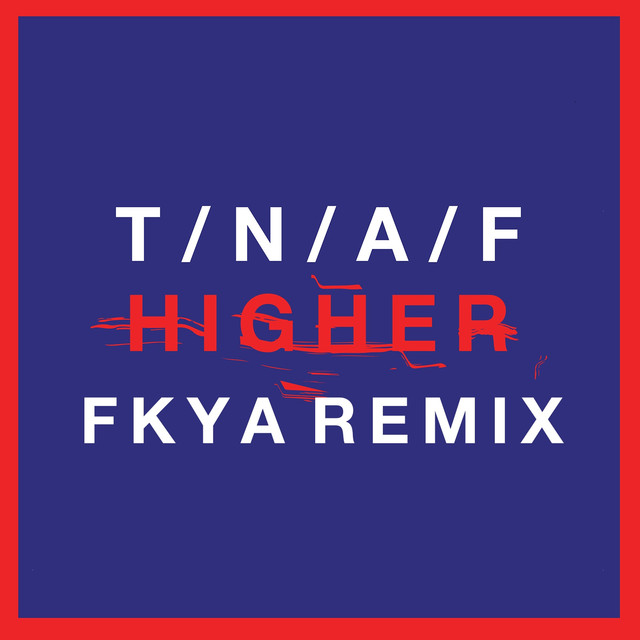 Higher (FKYA Remix)