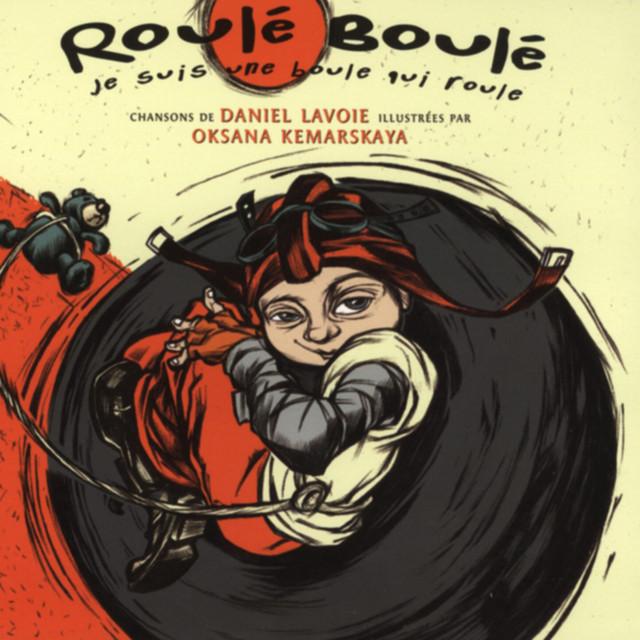 Daniel Lavoie Roulé-Boulé: Je suis une boule qui roule album cover