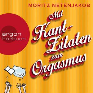 Mit Kant-Zitaten zum Orgasmus Audiobook