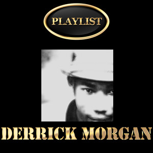 Derrick Morgan Playlist album