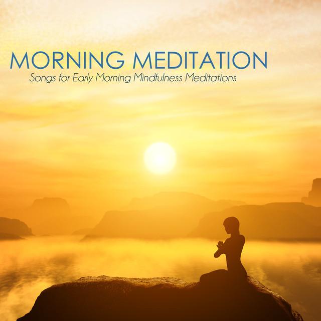Morning Meditation Music - Songs for Early Morning ...