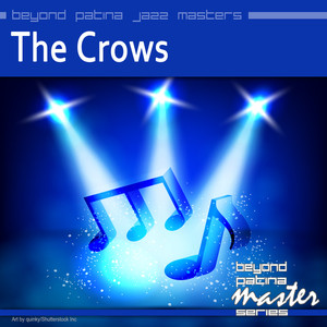 Beyond Patina Jazz Masters: The Crows album