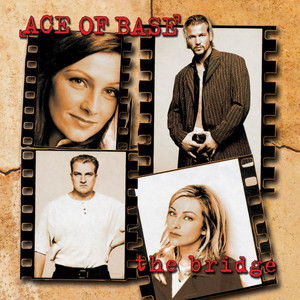 The Bridge - Ace Of Base