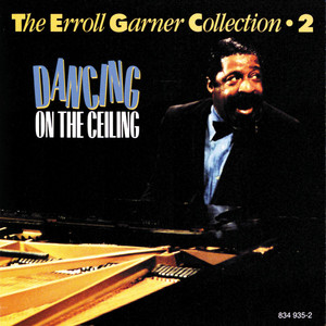 The Erroll Garner Collection 2: Dancing on the Ceiling album