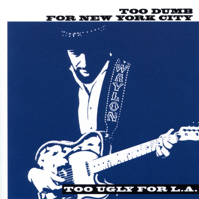 Too Dumb for New York City, Too Ugly for L.A. Albumcover