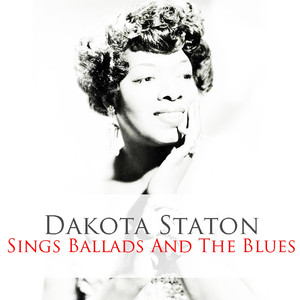 Dakota Staton: Sings Ballads and the Blues