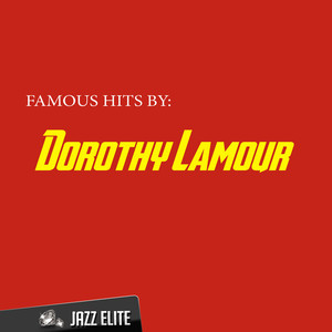 Famous Hits by Dorothy Lamour album