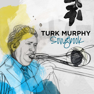 Turk Murphy: Songbook album