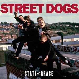 State of Grace - Street Dogs