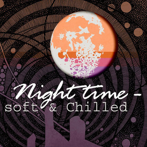 Night Time - Soft & Chilled