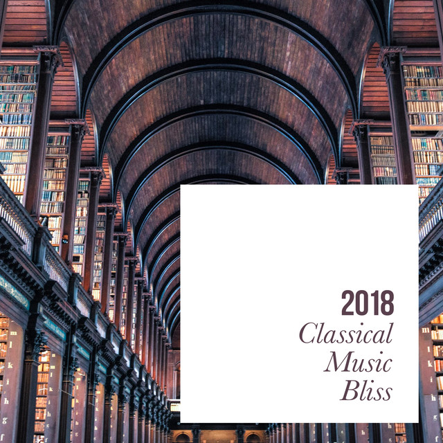 2018 Classical Music Bliss