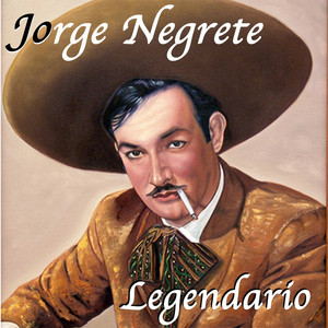 Jorge Negrete Legendario album