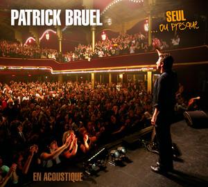 Seul Ou presque - Patrick Bruel