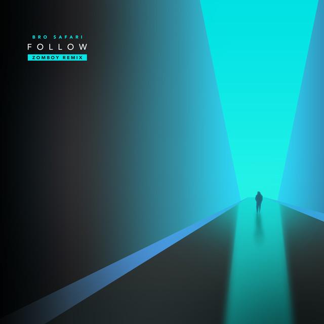 Follow (Zomboy Remix)