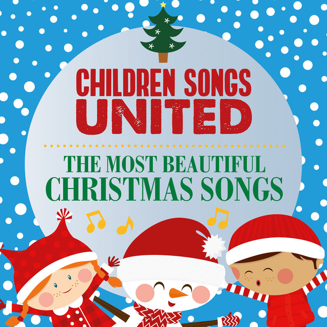 the most beautiful christmas songs by children songs united on spotify - Children Christmas Songs