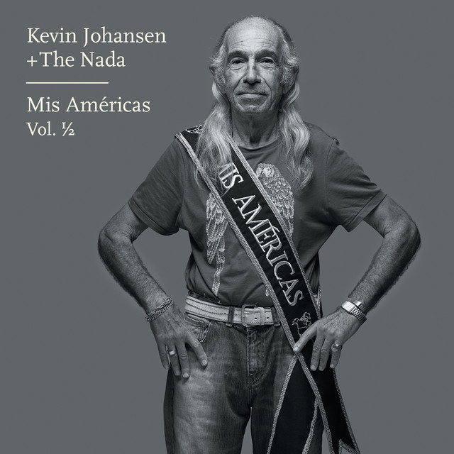 Album cover for Kevin Johansen + The Nada: Mis Américas, Vol. 1/2 by Kevin Johansen