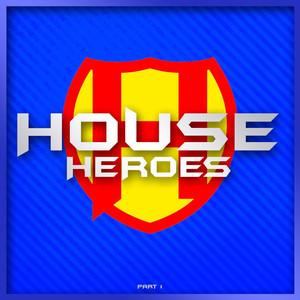 HOUSE HEROES , Pt. 1 album