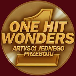 One Hit Wonders: Artyści jednego przeboju