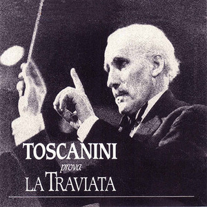 Toscanini prova La traviata (Highlights Recorded 1946)