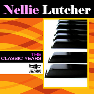Classic Years Of Nellie Lutcher album