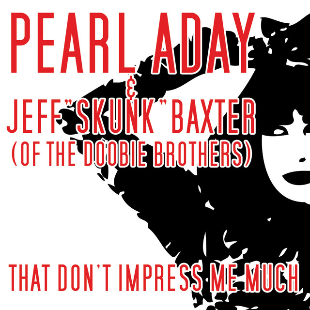 Pearl Aday, Jeff Baxter (of The Doobie Brothers)