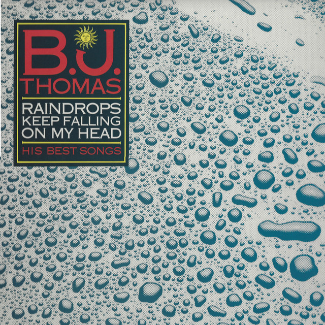 Raindrops Keep Falling On My Head A Song By B J Thomas On Spotify