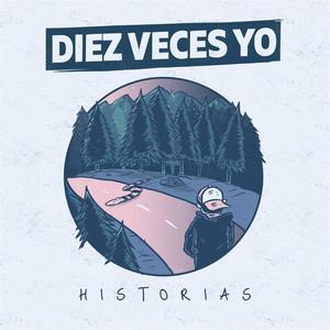 Historias - Diez Veces Yo