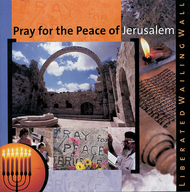 Pray for the Peace of Jerusalem by Liberated Wailing Wall on