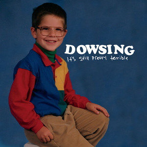 It's Still Pretty Terrible - Dowsing