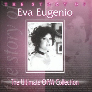 The Story Of: Eva Eugenio  - Eva