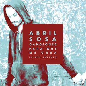 Canciones para Que Me Crea  - Abril Sosa